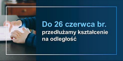 Nauka zdalna do 26 czerwca 2020 r.